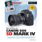 Canon EOS 5D Mark IV Guide to DSLR Photography - David Busch