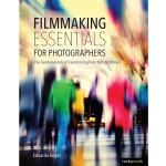 Filmmaking Essentials for Photographers by Eduardo Angel