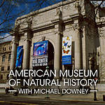 The Museum of Natural History with Michael Downey
