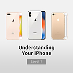 Understanding Your iPhone: Level 1